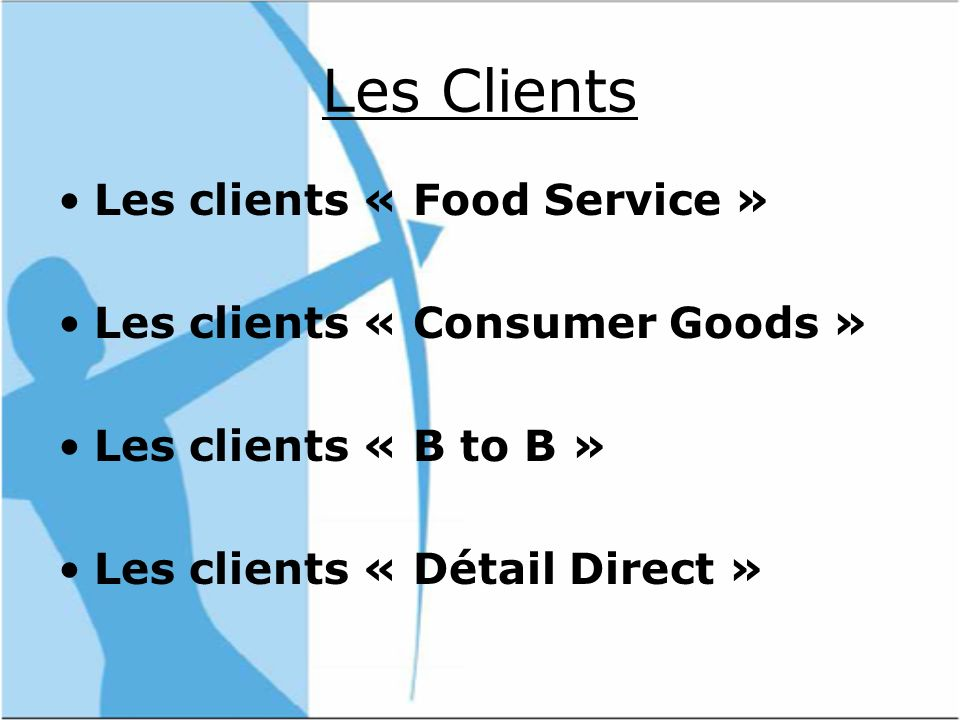 Les Clients Les clients « Food Service »