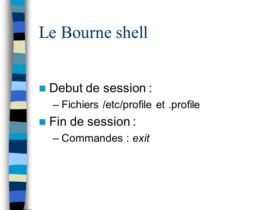 Le Bourne shell Debut de session : Fin de session :