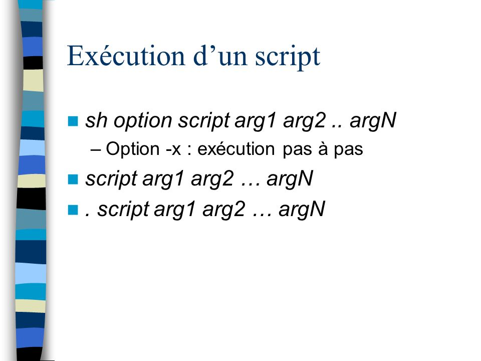Exécution d'un script sh option script arg1 arg2 .. argN