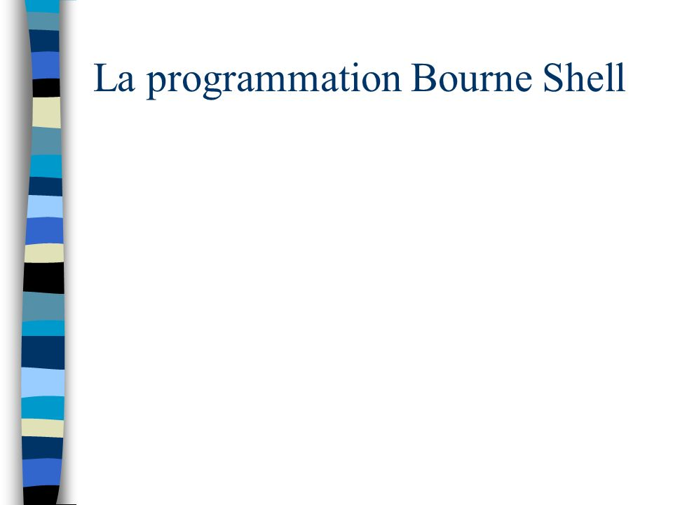 La programmation Bourne Shell