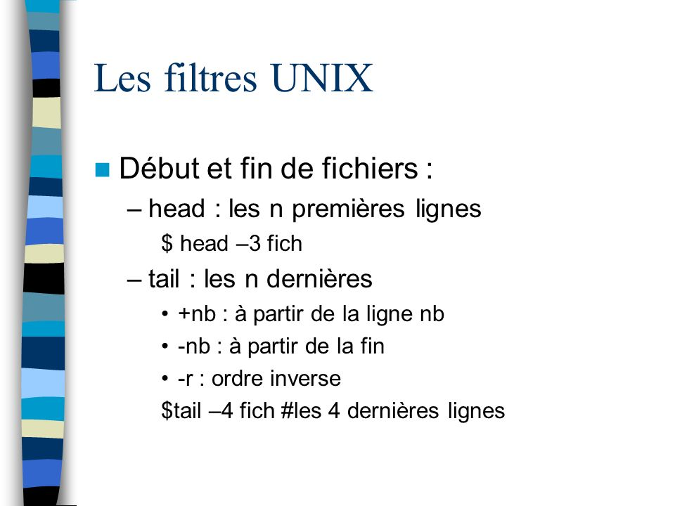 Les filtres UNIX Début et fin de fichiers :