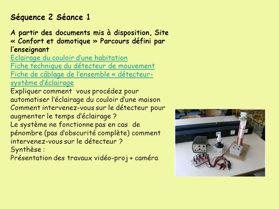 Séquence 2 Séance 1 A partir des documents mis à disposition, Site « Confort et domotique » Parcours défini par l'enseignant.