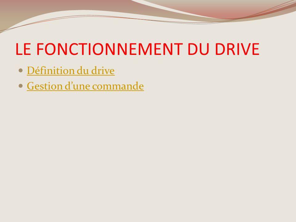 LE FONCTIONNEMENT DU DRIVE