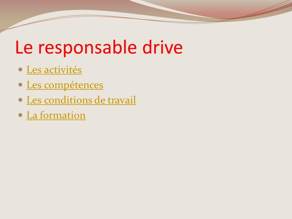 Le responsable drive Les activités Les compétences