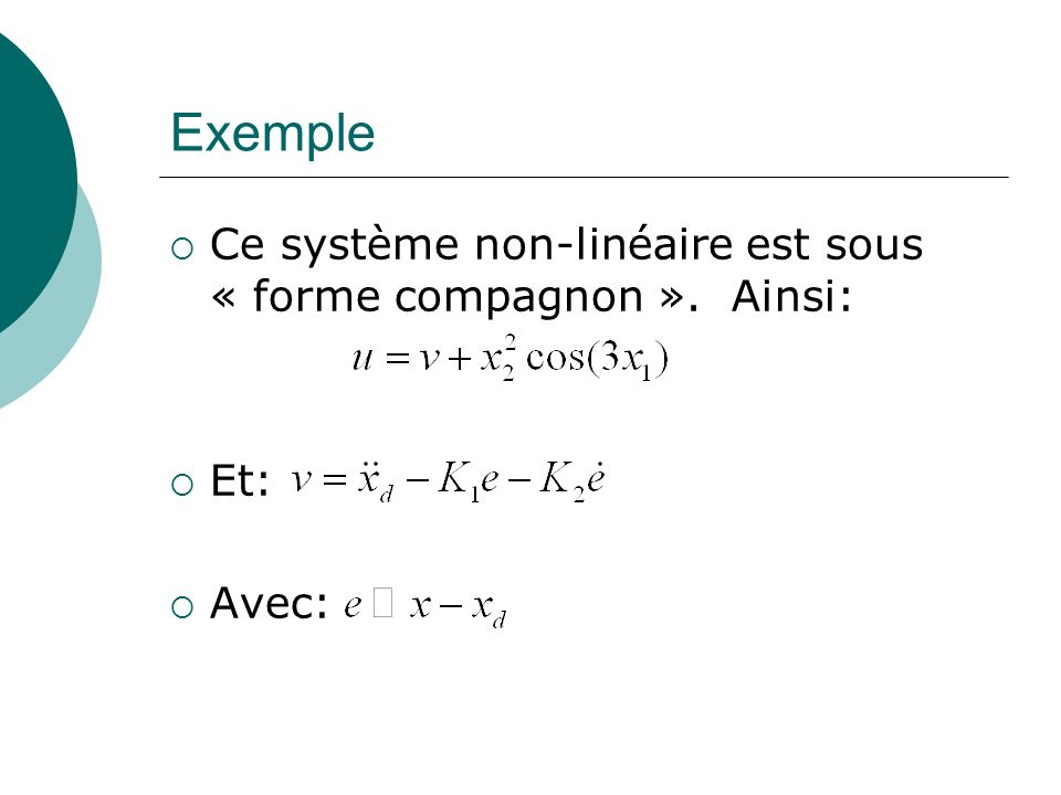Exemple Ce système non-linéaire est sous « forme compagnon ». Ainsi: