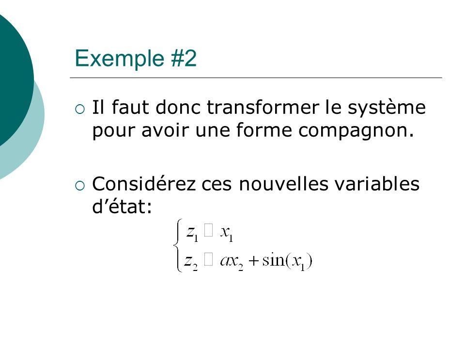 Exemple #2 Il faut donc transformer le système pour avoir une forme compagnon.