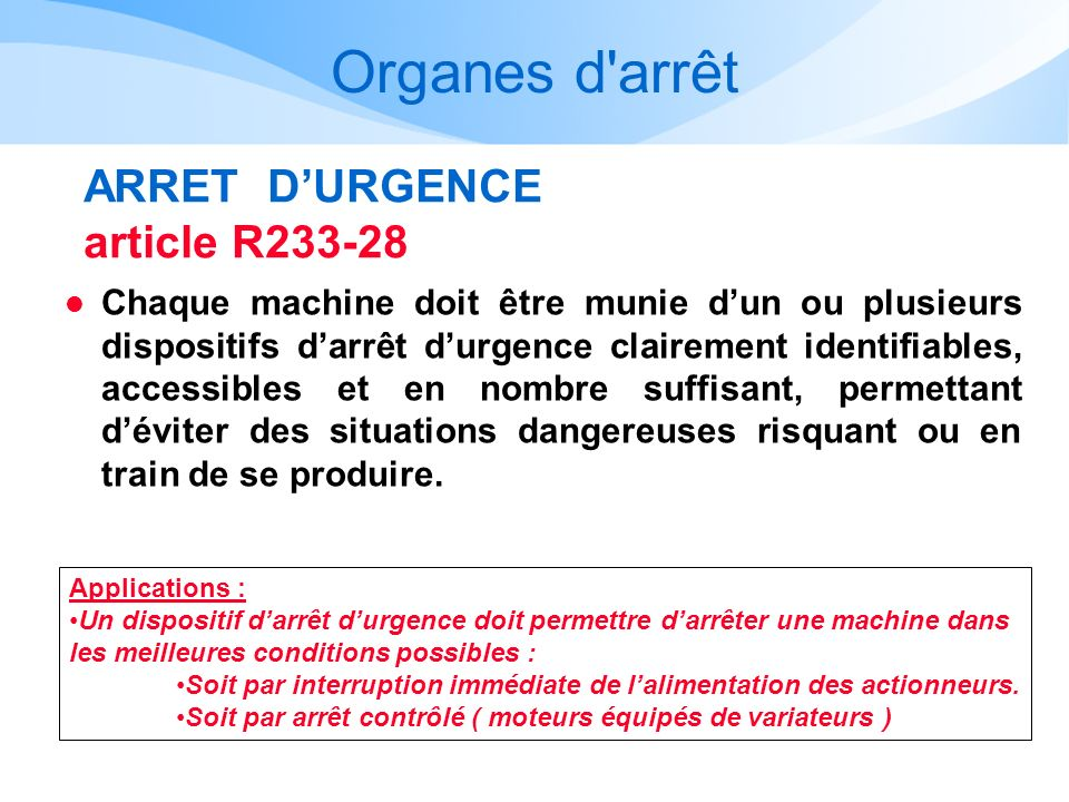 Organes d arrêt ARRET D'URGENCE article R233-28