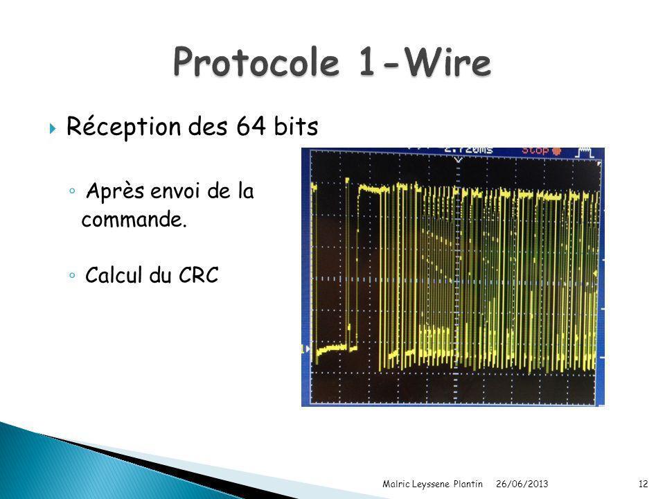 Protocole 1-Wire Réception des 64 bits Après envoi de la commande.