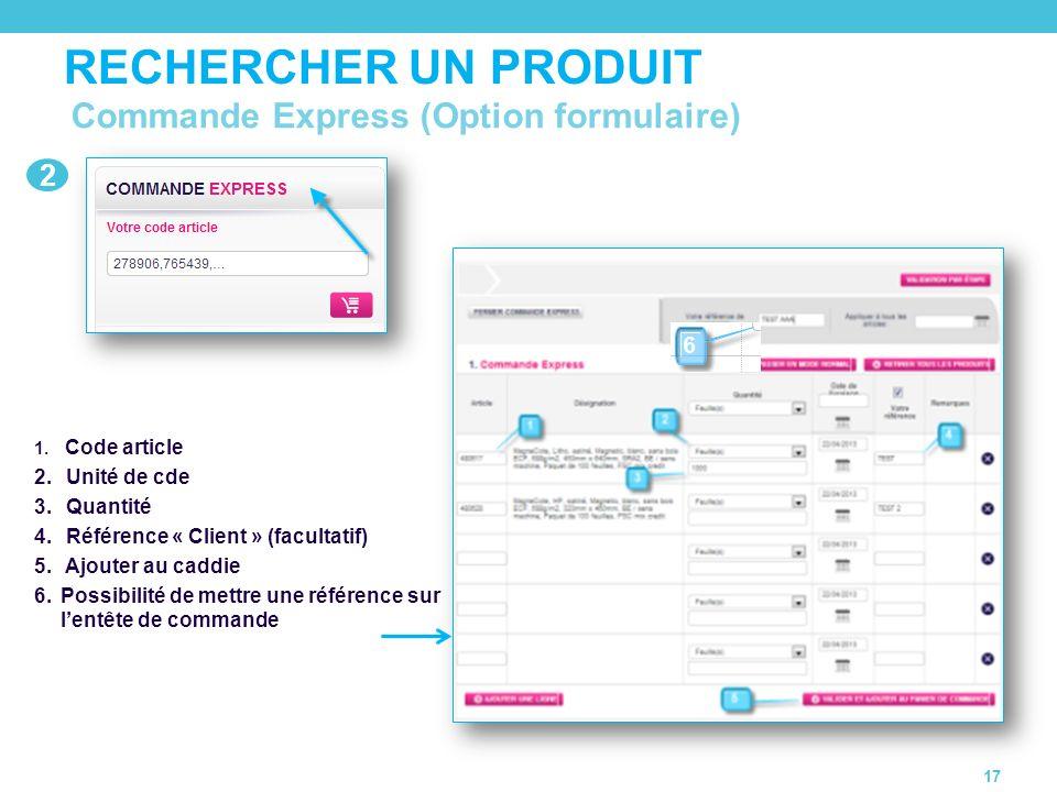RECHERCHER UN PRODUIT Commande Express (Option formulaire) 2