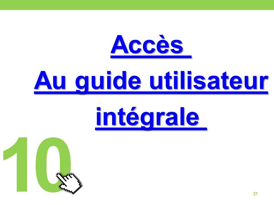 Accès Au guide utilisateur intégrale