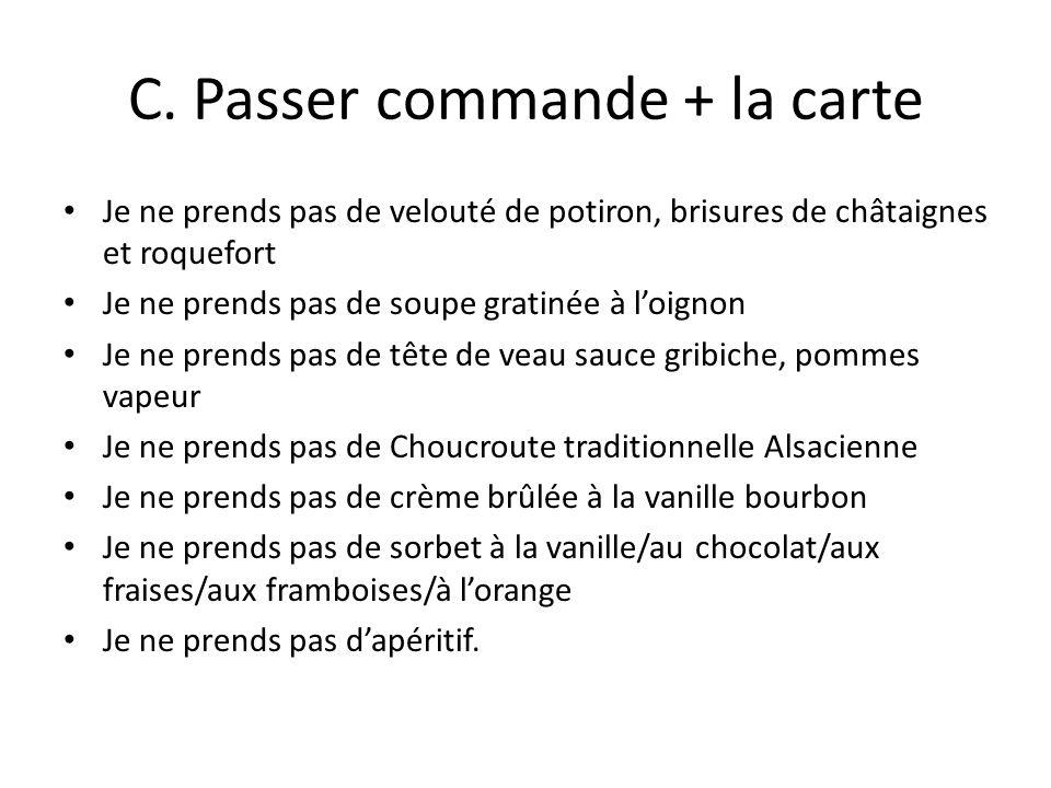 C. Passer commande + la carte