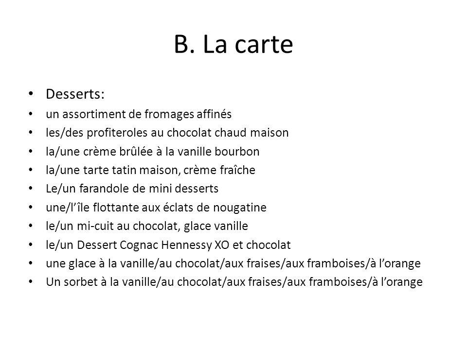 B. La carte Desserts: un assortiment de fromages affinés