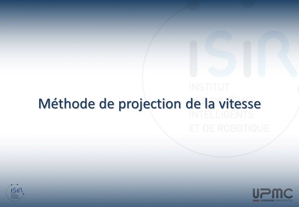 Méthode de projection de la vitesse