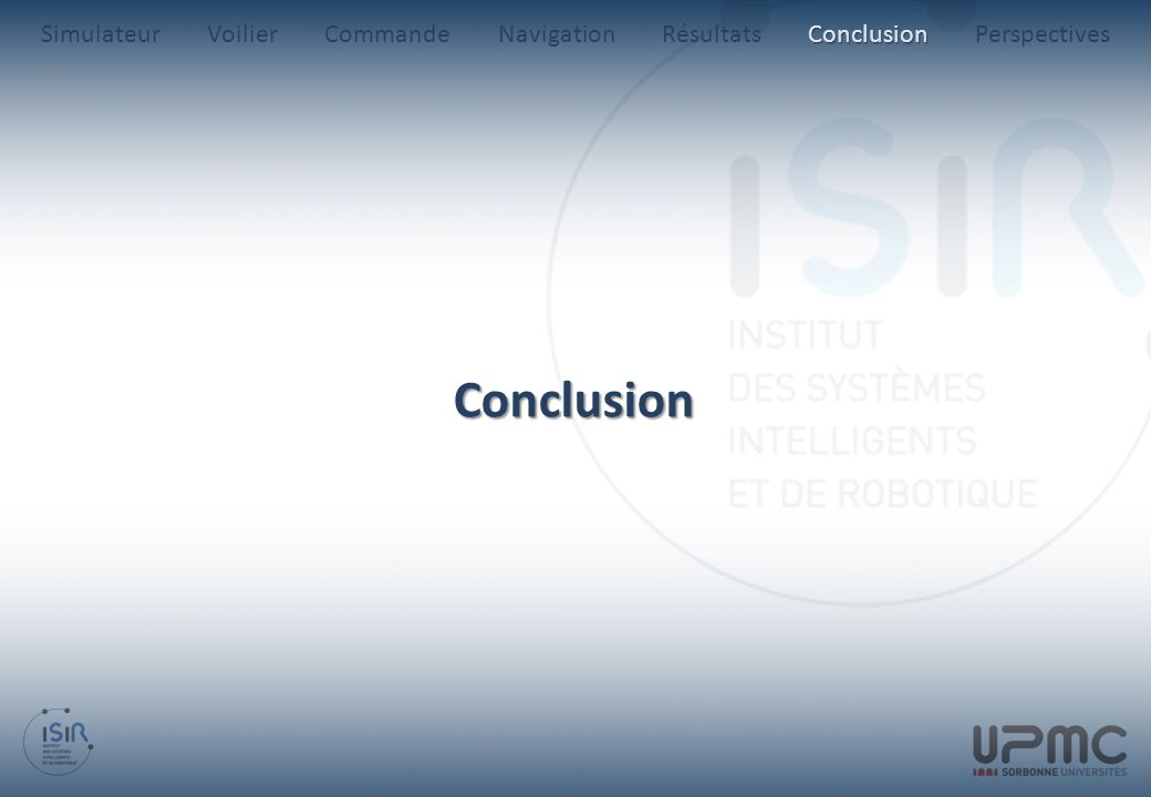 Simulateur Voilier Commande Navigation Résultats Conclusion Perspectives