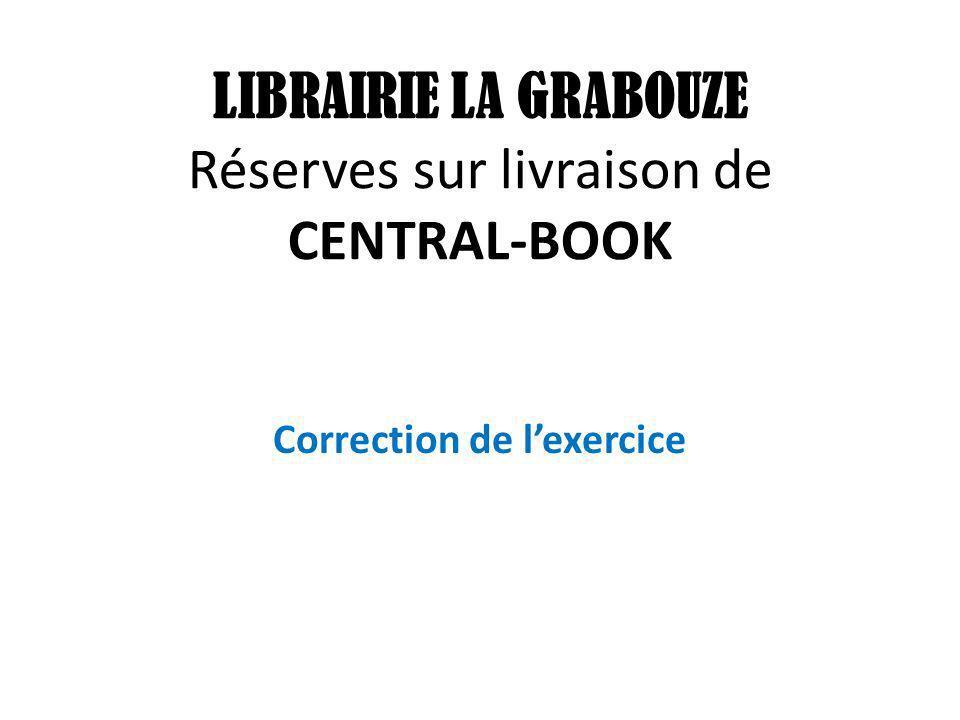 LIBRAIRIE LA GRABOUZE Réserves sur livraison de CENTRAL-BOOK