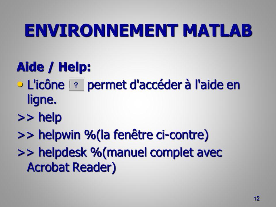ENVIRONNEMENT MATLAB Aide / Help:
