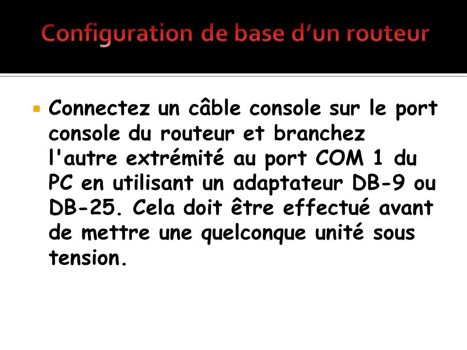 Configuration de base d'un routeur