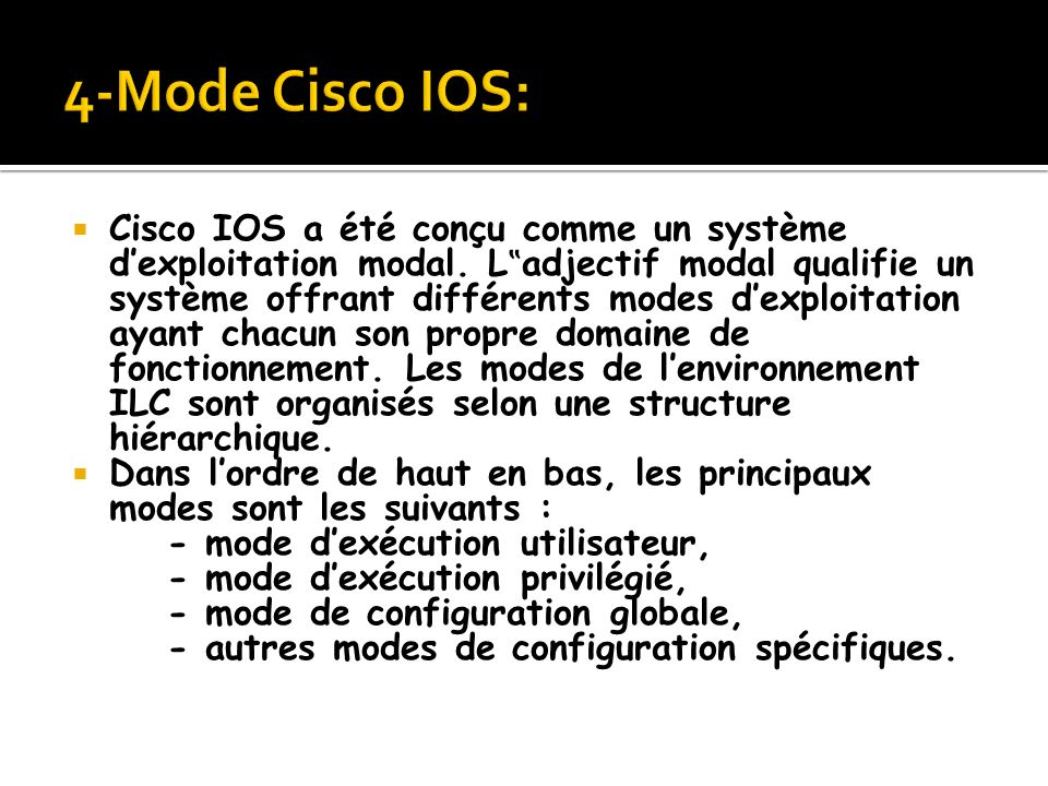 4-Mode Cisco IOS: