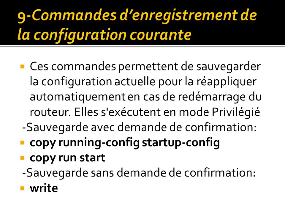 9-Commandes d'enregistrement de la configuration courante
