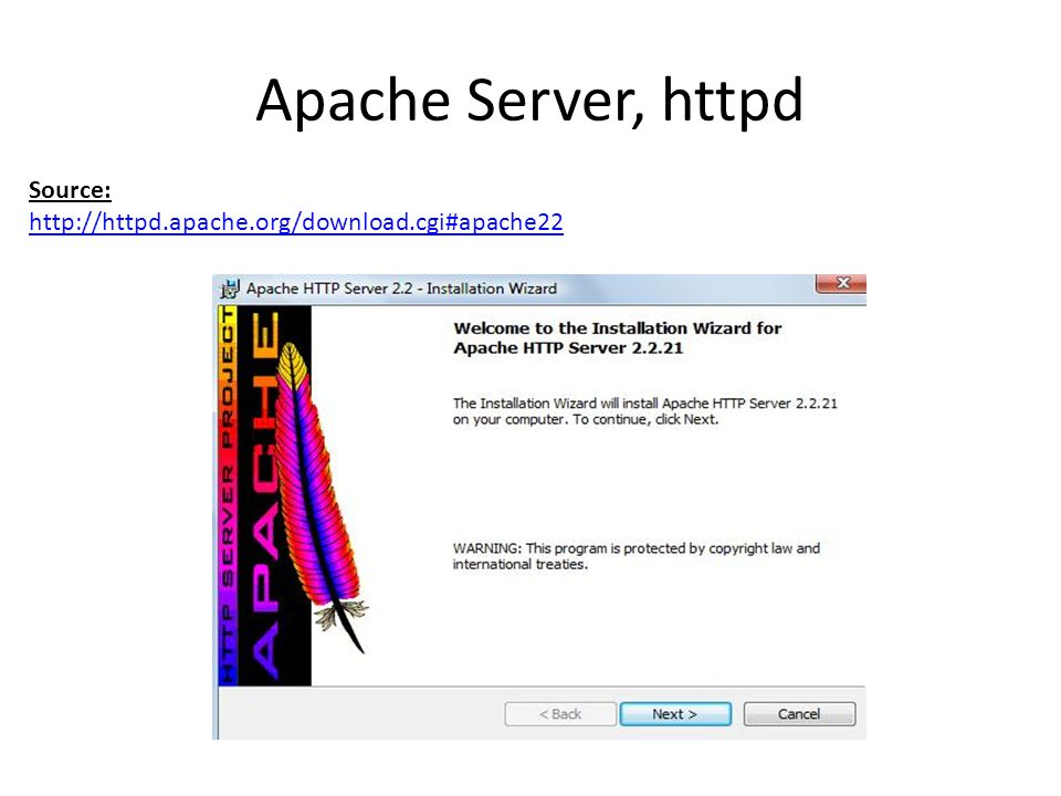 Apache Server, httpd Source: http://httpd.apache.org/download.cgi#apache22