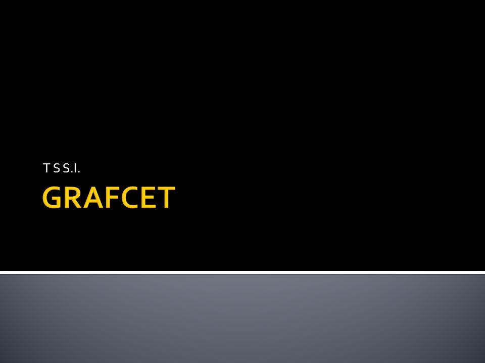 T S S.I. GRAFCET