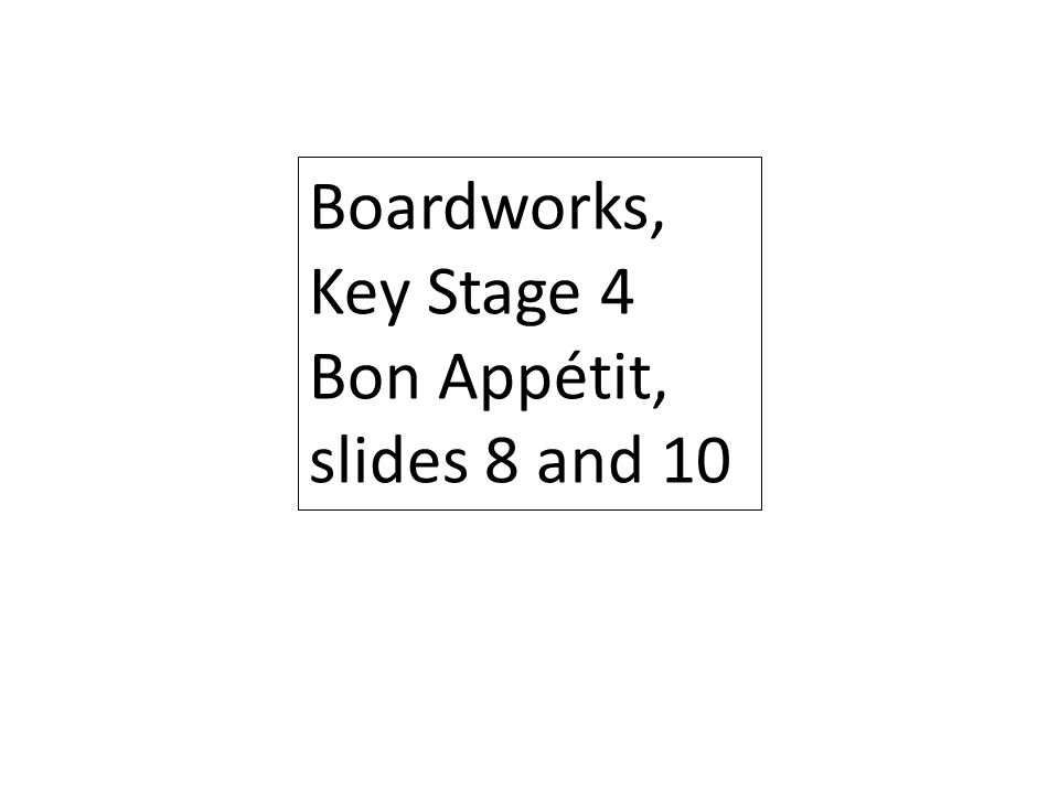 Boardworks, Key Stage 4 Bon Appétit, slides 8 and 10