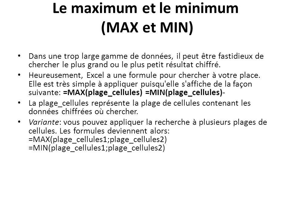 Le maximum et le minimum (MAX et MIN)
