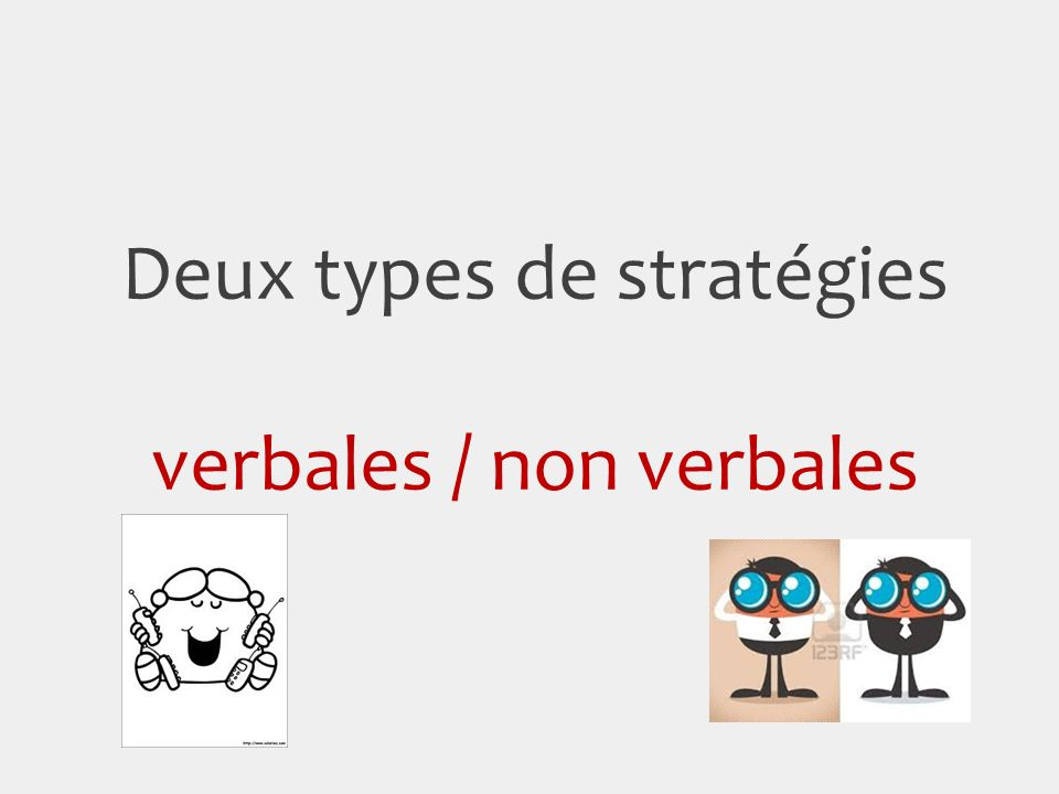 Deux types de stratégies verbales / non verbales