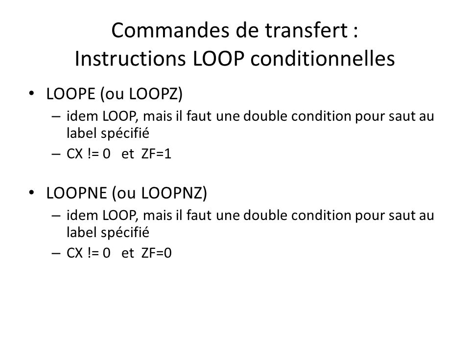 Commandes de transfert : Instructions LOOP conditionnelles