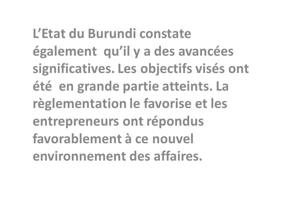 L'Etat du Burundi constate également qu'il y a des avancées significatives.
