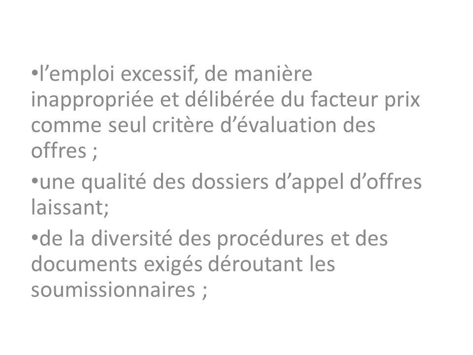 l'emploi excessif, de manière inappropriée et délibérée du facteur prix comme seul critère d'évaluation des offres ;
