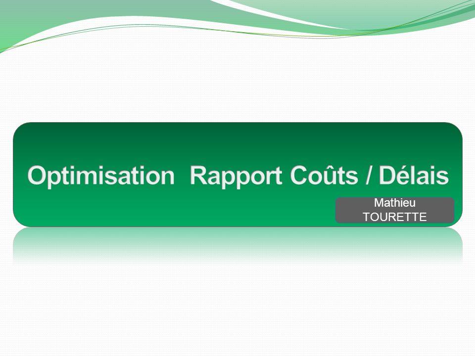 Optimisation Rapport Coûts / Délais