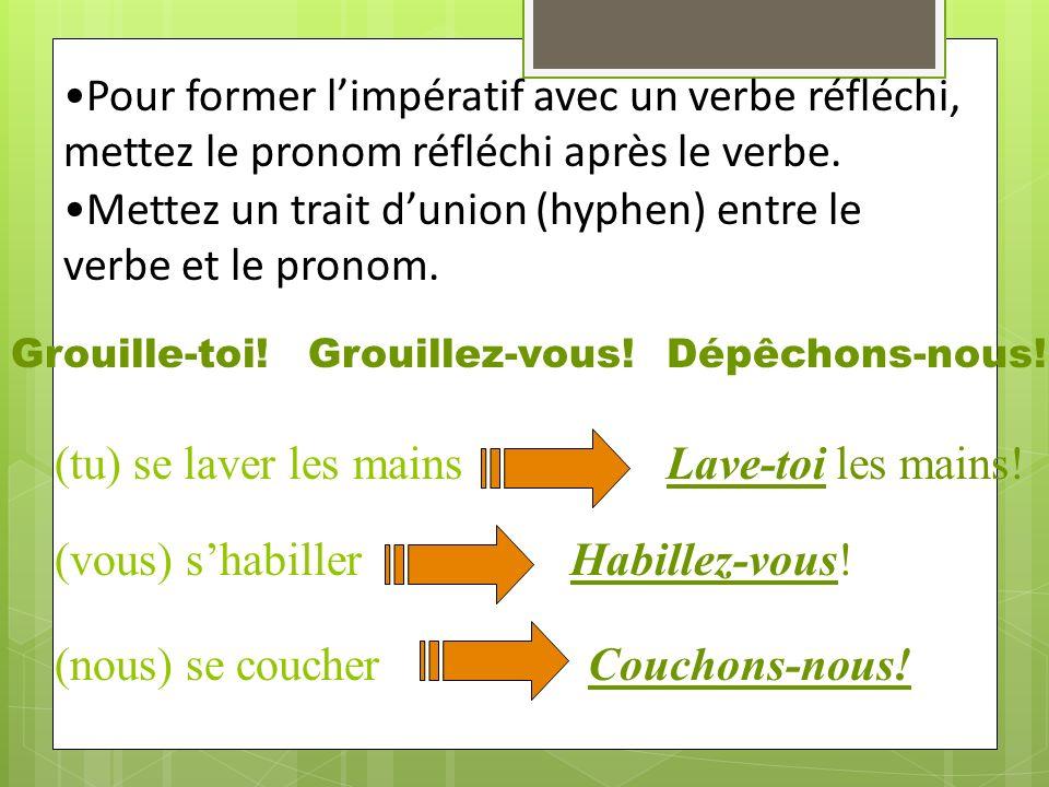 Mettez un trait d'union (hyphen) entre le verbe et le pronom.