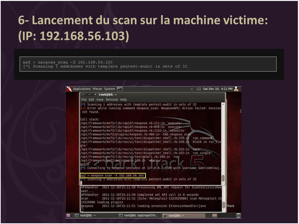 6- Lancement du scan sur la machine victime: (IP: 192.168.56.103)