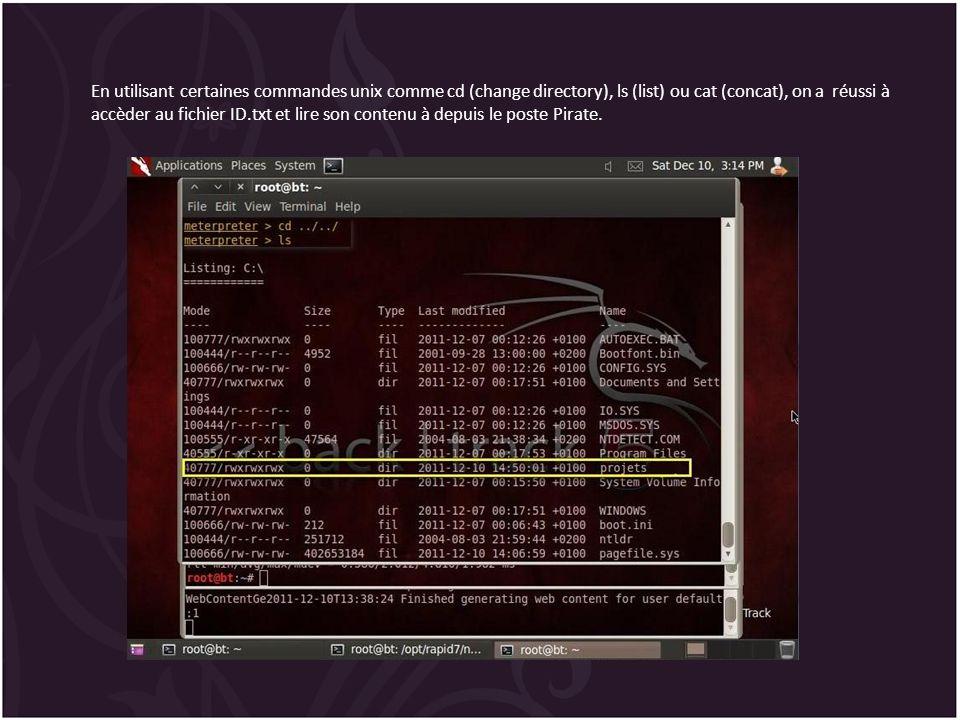 En utilisant certaines commandes unix comme cd (change directory), ls (list) ou cat (concat), on a réussi à accèder au fichier ID.txt et lire son contenu à depuis le poste Pirate.
