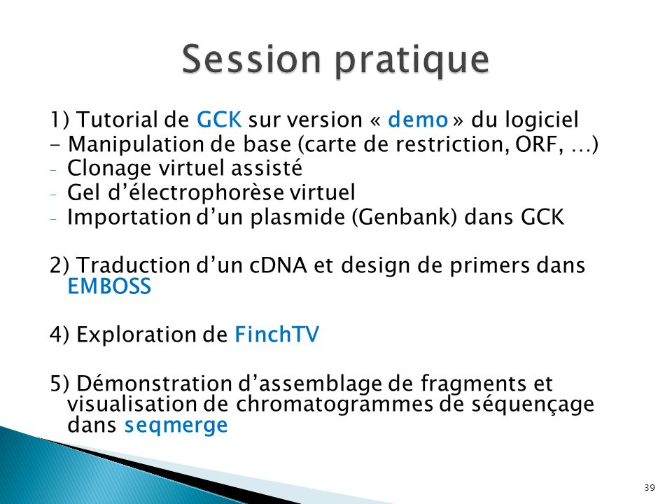 Session pratique 1) Tutorial de GCK sur version « demo » du logiciel