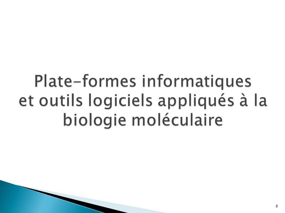 Plate-formes informatiques et outils logiciels appliqués à la biologie moléculaire