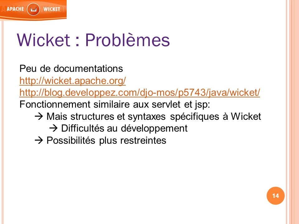 Wicket : Problèmes Peu de documentations http://wicket.apache.org/