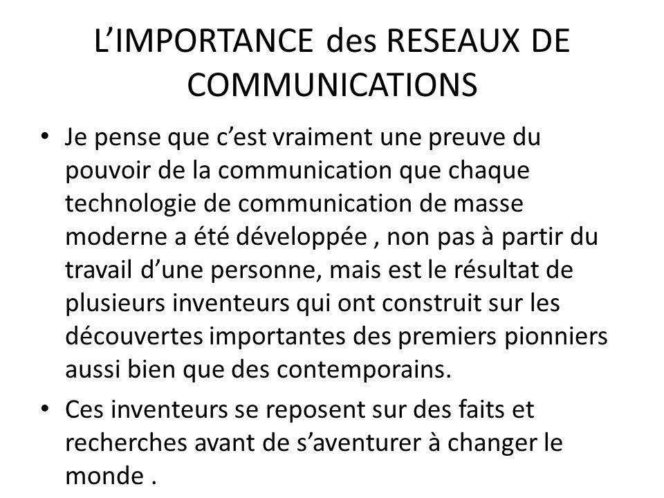 L'IMPORTANCE des RESEAUX DE COMMUNICATIONS
