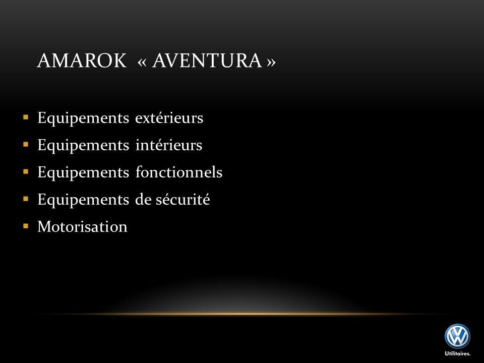 Amarok « Aventura » Equipements extérieurs Equipements intérieurs