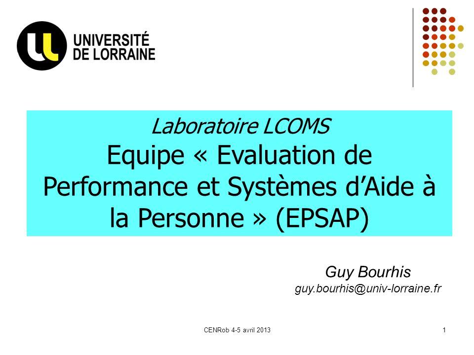 Laboratoire LCOMS Equipe « Evaluation de Performance et Systèmes d'Aide à la Personne » (EPSAP) Guy Bourhis.