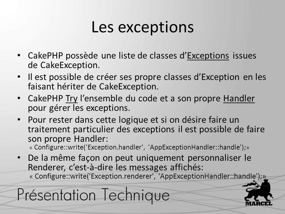 Les exceptions CakePHP possède une liste de classes d'Exceptions issues de CakeException.