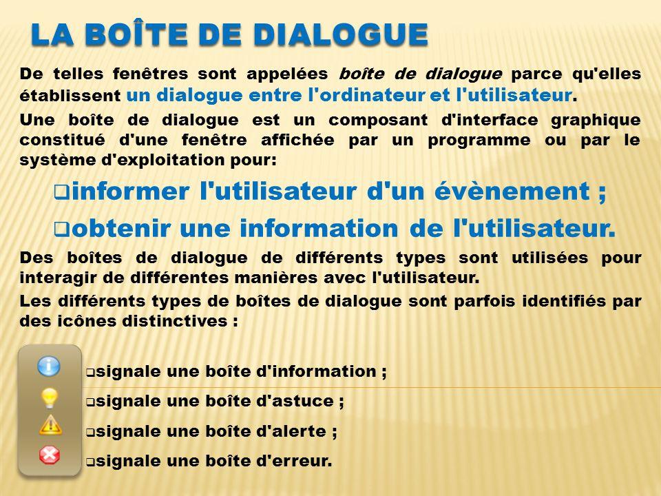La boîte de dialogue informer l utilisateur d un évènement ;