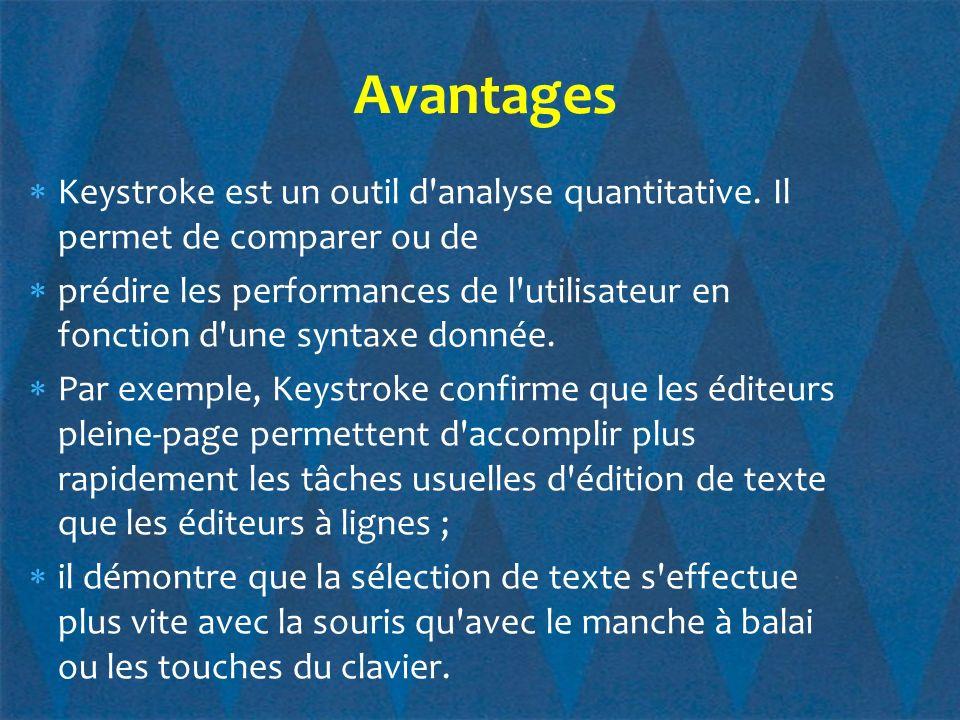 Avantages Keystroke est un outil d analyse quantitative. Il permet de comparer ou de.