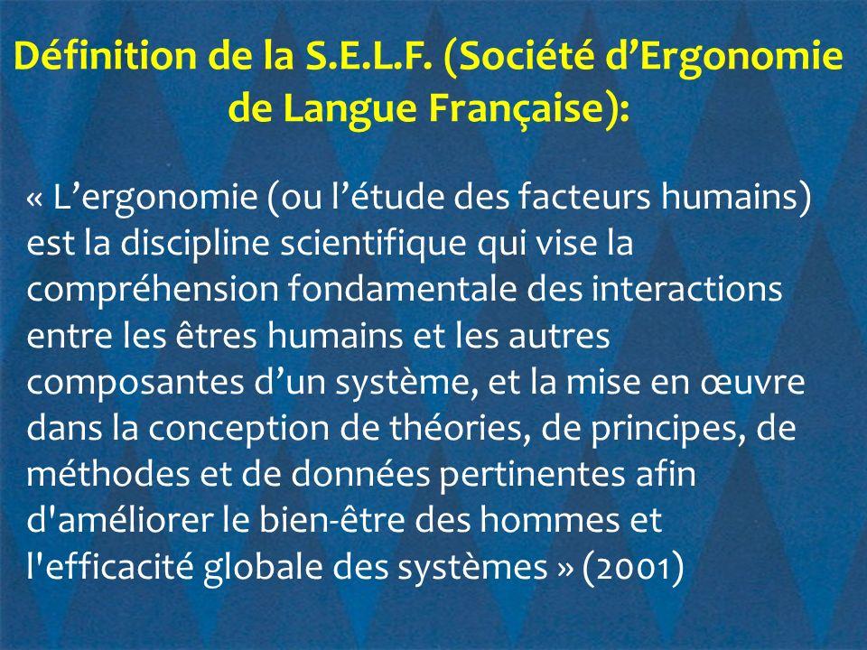 Définition de la S.E.L.F. (Société d'Ergonomie de Langue Française):