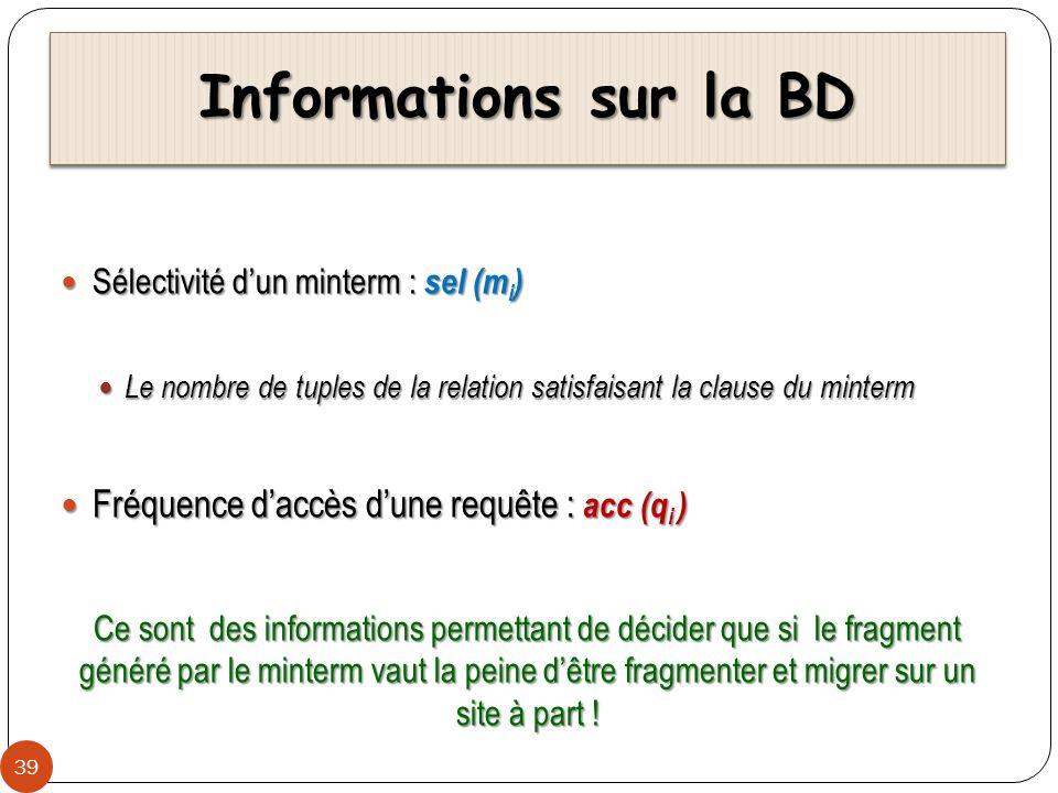 Informations sur la BD Fréquence d'accès d'une requête : acc (qi )