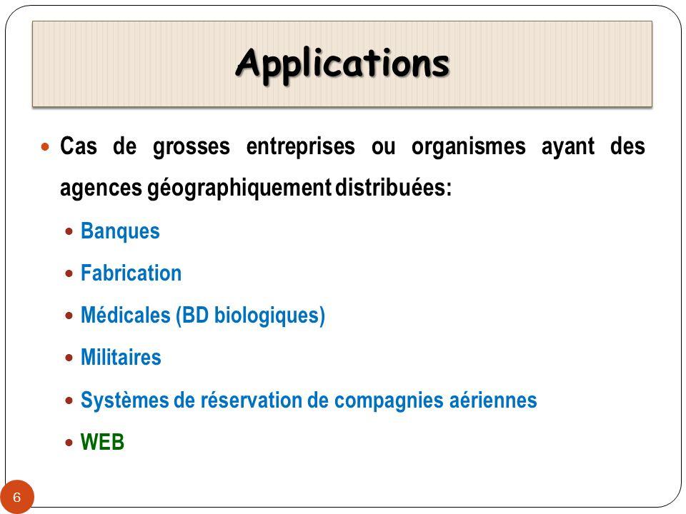 Applications Cas de grosses entreprises ou organismes ayant des agences géographiquement distribuées: