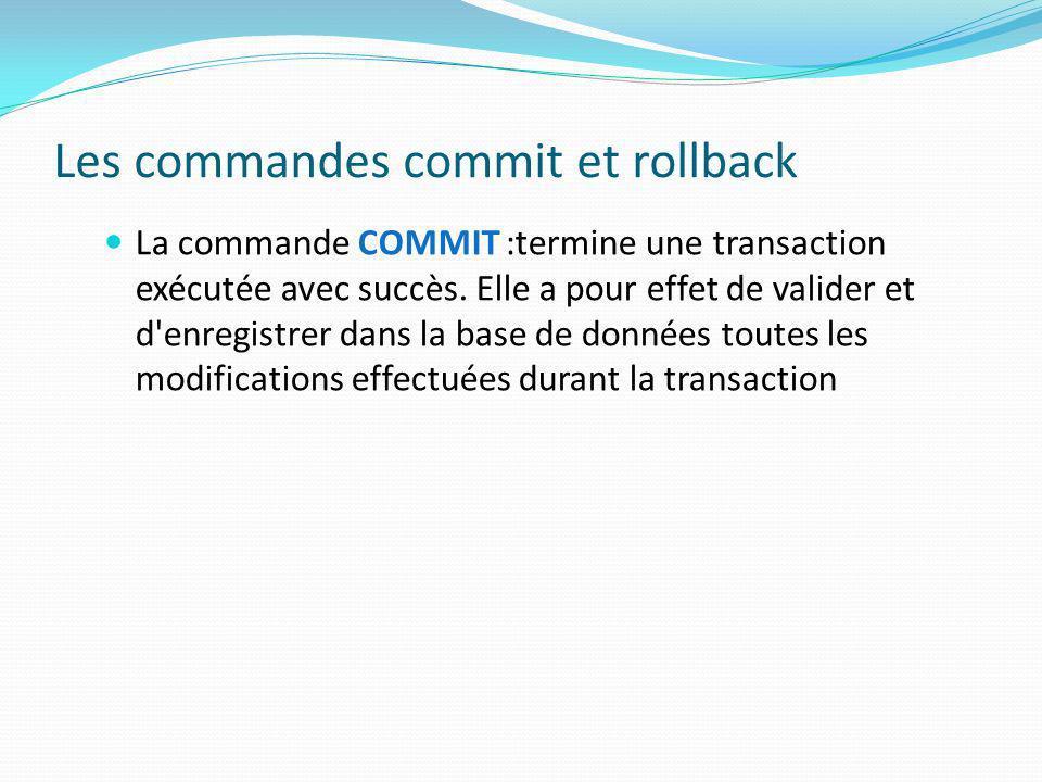 Les commandes commit et rollback