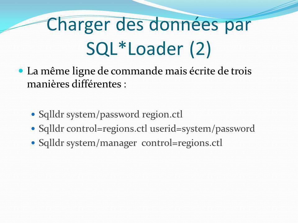 Charger des données par SQL*Loader (2)