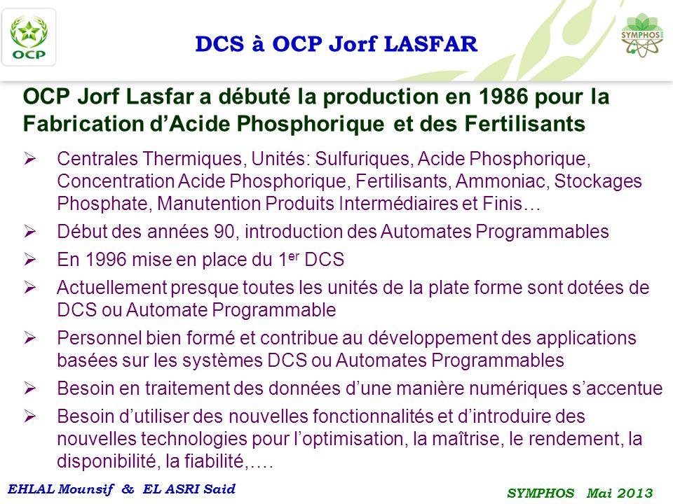 DCS à OCP Jorf LASFAR OCP Jorf Lasfar a débuté la production en 1986 pour la Fabrication d'Acide Phosphorique et des Fertilisants.